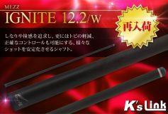 K's Link:MEZZシャフト「IGNITE 12.2」、好評発売中!!